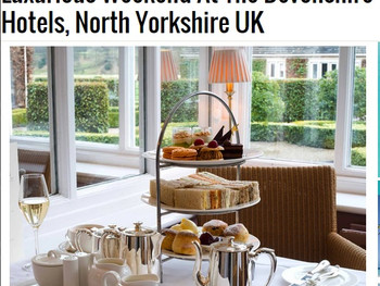 Luxurious weekend at the Devonshire Hotels, North Yorkshire