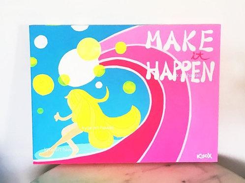 【Original-原画】Make it Happen   18x24 inches