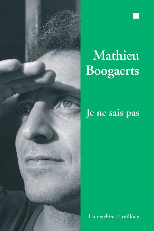 Mathieu Boogaerts - Je ne sais pas