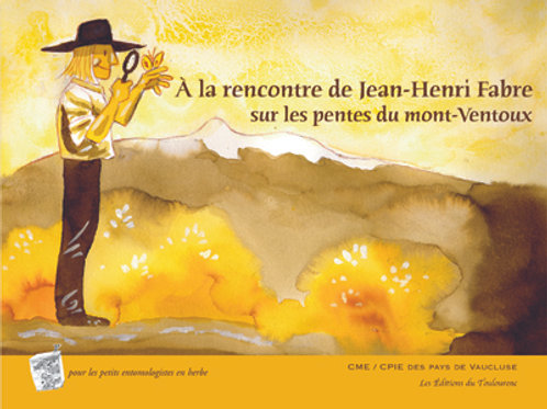 A la rencontre de Jean-Henri Fabre