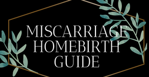 Miscarriage HomeBirth Guide | Early pregnancy loss support