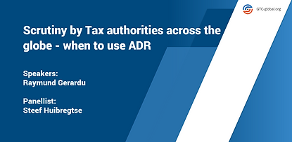 Scrutiny by Tax authorities across the g