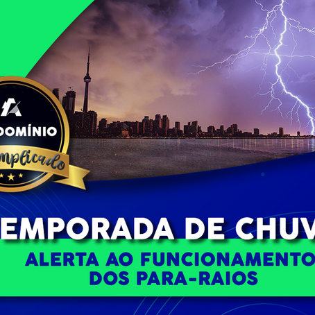 Temporada de chuvas: um alerta para o funcionamento dos para-raios!