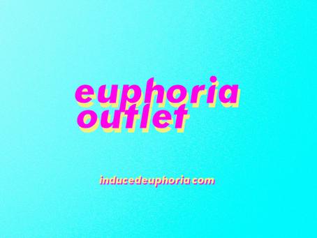 Introducing Euphoria Outlet