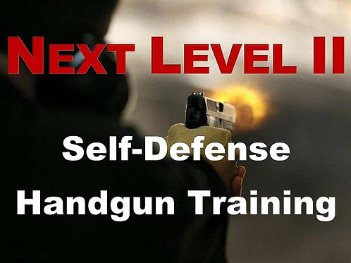 NEXT LEVEL II Self-Defense Handgun Training, Sat. June 19, 2021