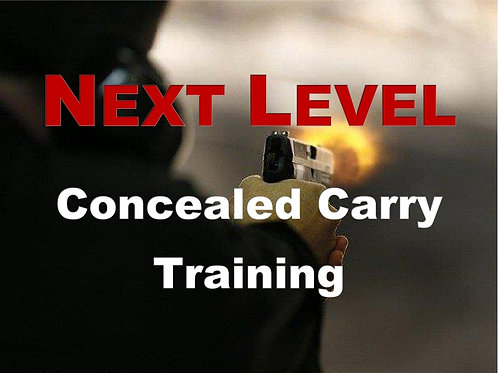 Next Level Concealed Carry Training, Fri May 25 & Sat May 26, 2018