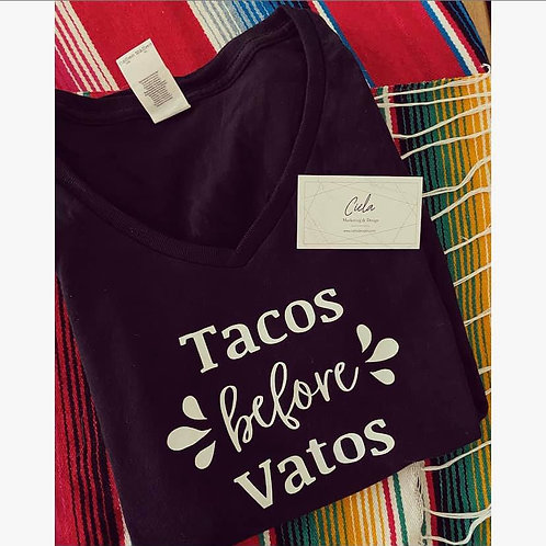 Tacos before Vatos Shirt
