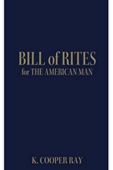 Bill of Rites for The American Man by K. Cooper Ray