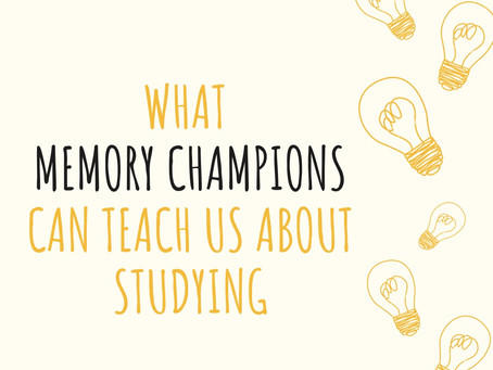 What Memory Champions Can Teach Us about Studying