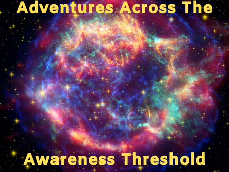 Adventures Across The Awareness Threshold