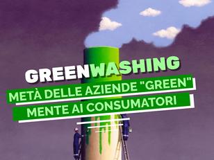 """GREENWASHING: QUASI METÀ DELLE AZIENDE """"GREEN"""" MENTE AI CONSUMATORI"""