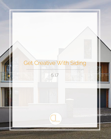 Get Creative With Siding