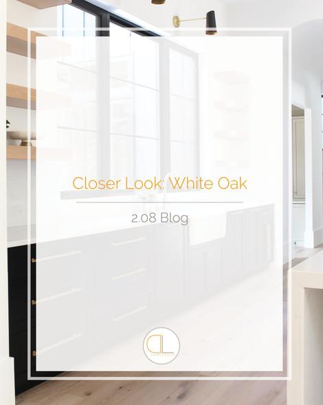 Closer Look: White Oak