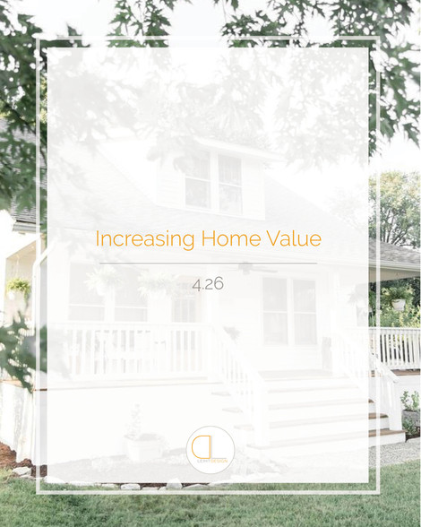 A Designer's Guide: Increasing Home Value