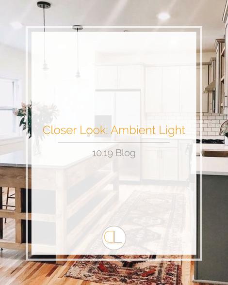 Closer Look: Ambient Light