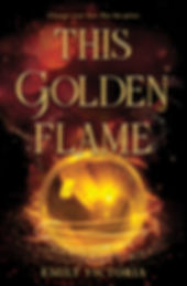 'This Golden Flame' written in large, ancient gold letters take up the center of the cover. Above them there's the tagline 'Change your fate. Pay the price'. Near the bottom there's a large golden orb surrounded by swirls of gold. The background is red and black with flecks of gold and red, and paler red circles. 'Emily Victoria' is written at the bottom.