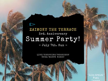 7/7(日) ZAIMOKU THE TERRACE 3周年イベント