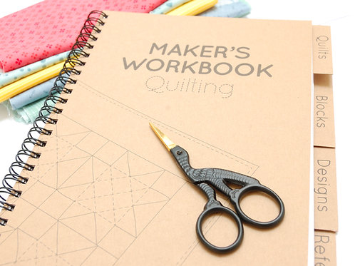 The Maker's Workbook for Quilters