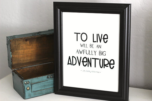 "Peter Pan--To Live Will Be An Awfully Big Adventure 8.5"" x 11"" Digita"