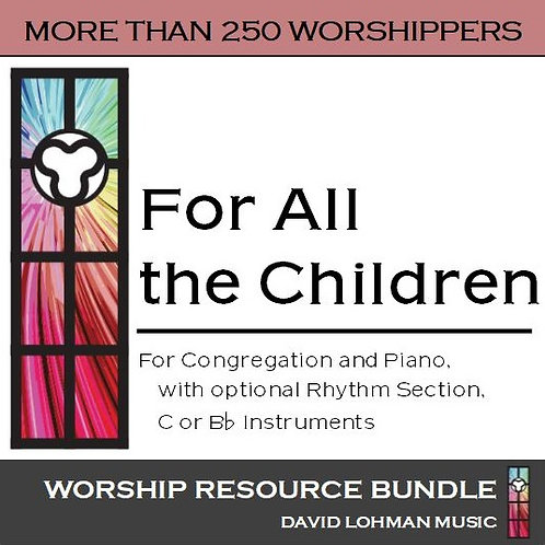 For All the Children [more than 250 worshippers]