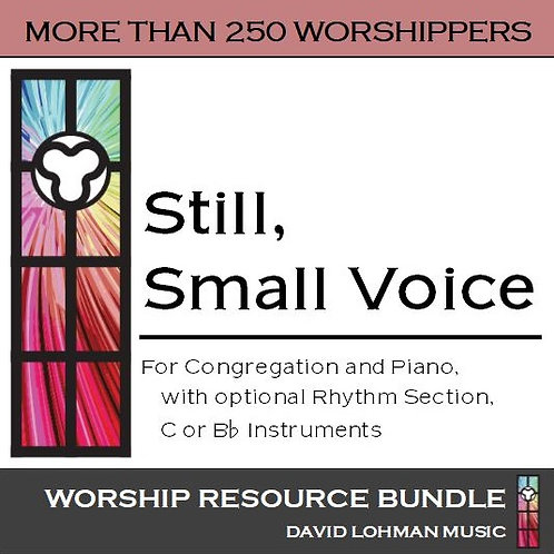 Still, Small Voice [more than 250 worshippers]