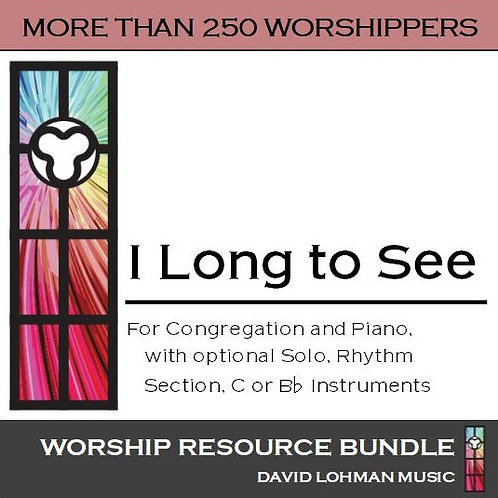 I Long to See [more than 250 worshippers]