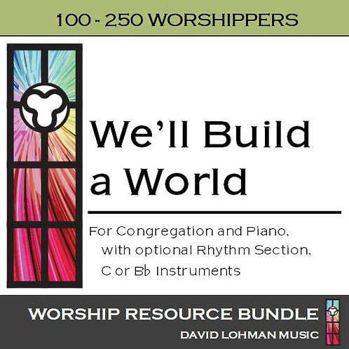 We'll Build a World [100-250 worshippers]