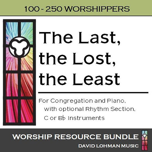 The Last, the Lost, the Least [100-250 worshippers]
