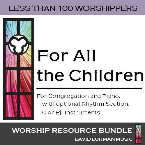 For All the Children [less than 100 worshippers]