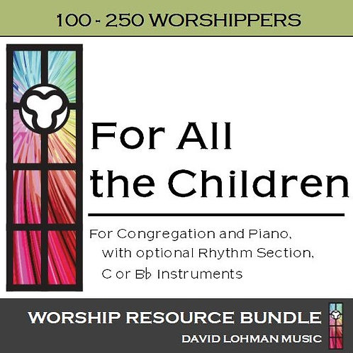 For All the Children [100-250 worshippers]