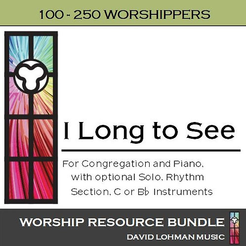 I Long to See [100-250 worshippers]