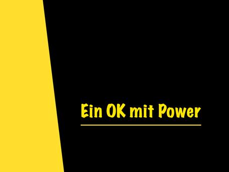 """""""Ein OK mit Power"""""""
