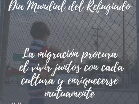 Día Mundial del Refugiado 20 de JUNIO 2021