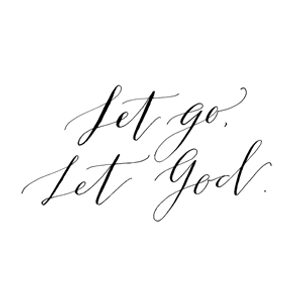 Let Go And Let God Fearless Women