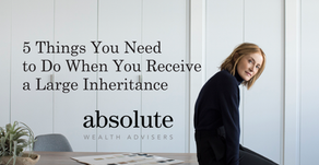 5 Things You Need to Do When You Receive a Large Inheritance
