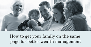 How to get your family on the same page for better wealth management