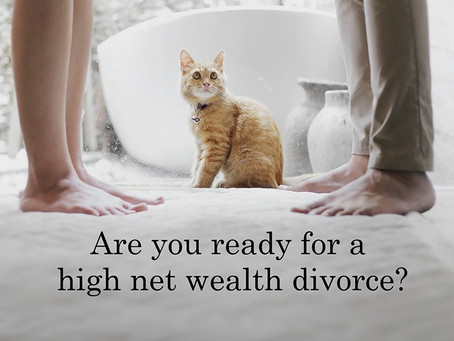 Are you ready for a high net wealth divorce?