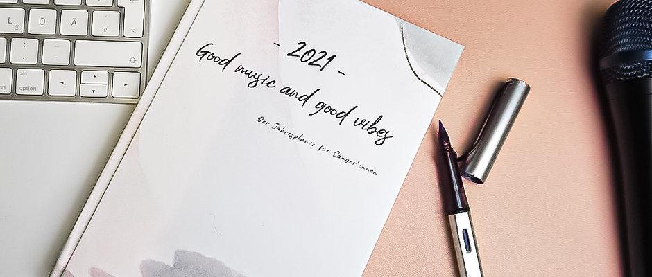 Must have - Planer & Journal 2021 für Sänger*innen