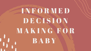 Informed Decision Making for Baby