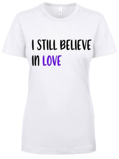 """I Still Believe in Love"" Tee (White)"