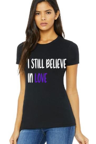 """""""I Still Believe in Love"""" Tee (Black)"""