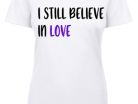 I Still Believe In LOVE, even thru COVID!