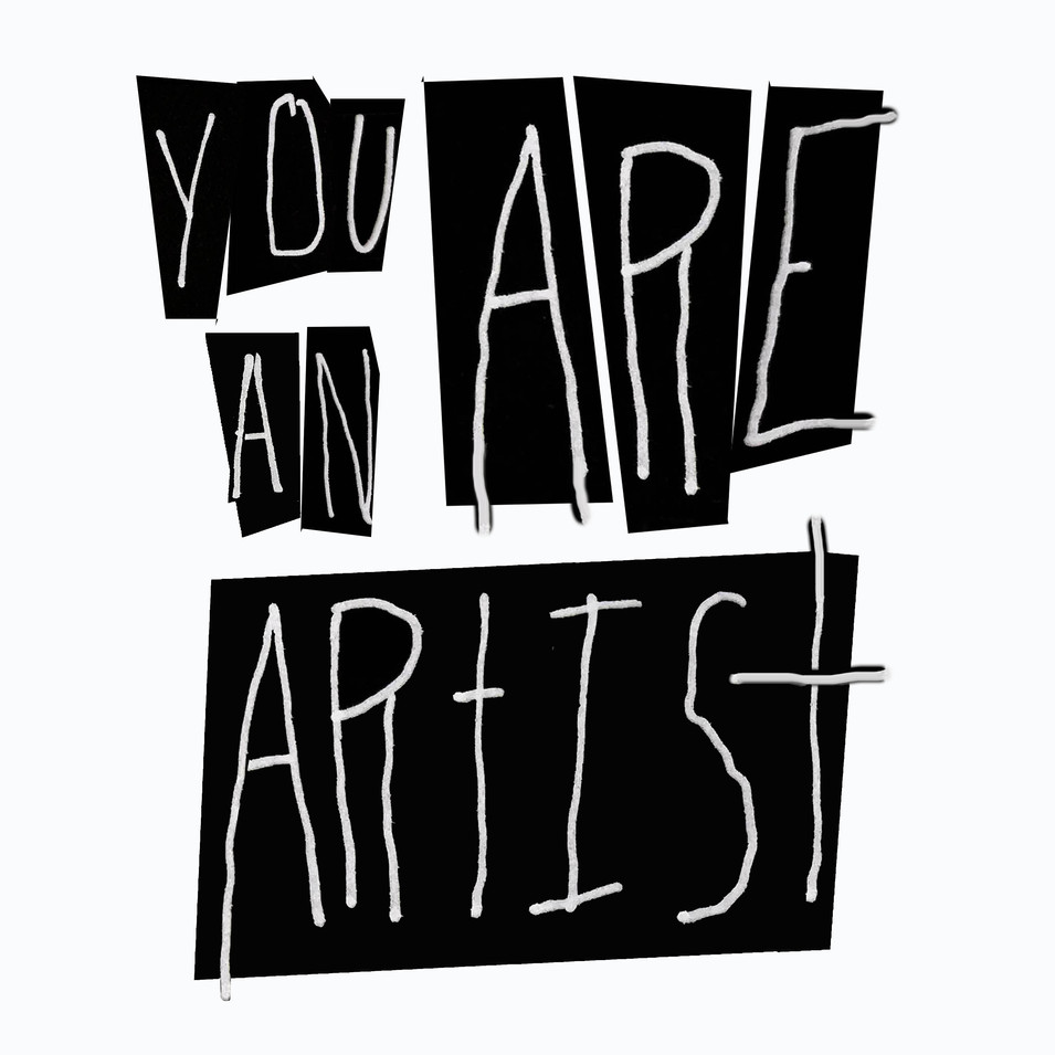 you are an artist.jpg