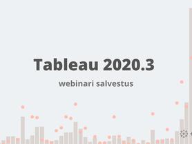 Tableau versiooni 2020.3 uuendused (webinar)