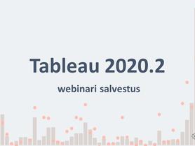 Tableau 2020.2 versiooni uuendused (webinar)