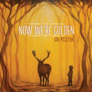 Now We're Golden
