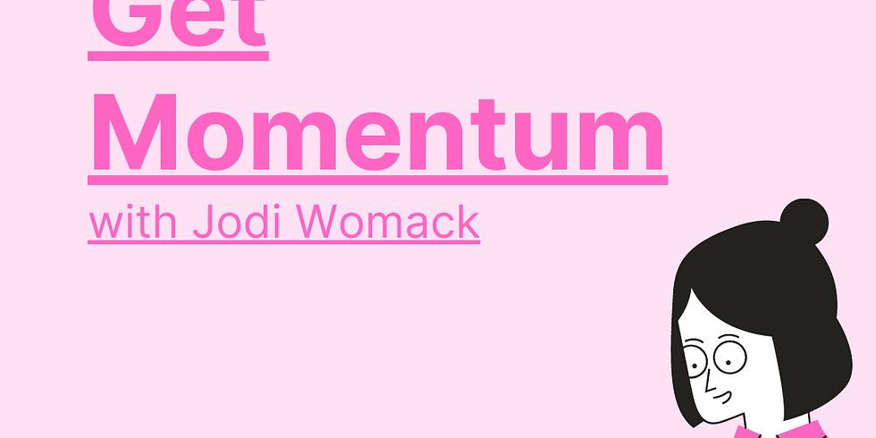 """Member Meeting""""Get Momentum"""" With Jodi Womack"""