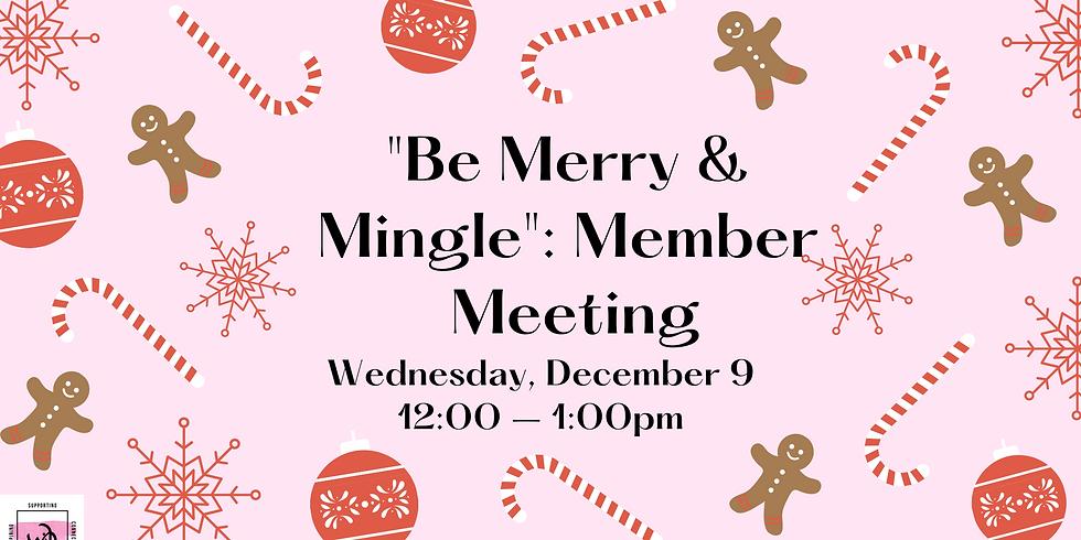 """Be Merry & Mingle"": Member Meeting"