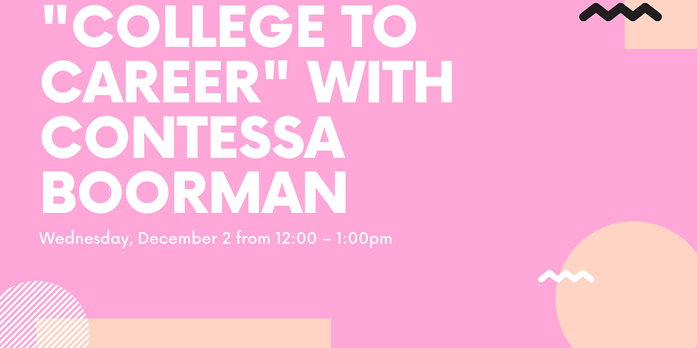 """""""College to Career"""" with Contessa Boorman"""