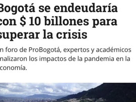 Bogotá se endeudaría con $ 10 billones para superar la crisis